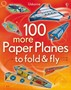 100 More Paper Planes to Fold and Fly - pr_303757