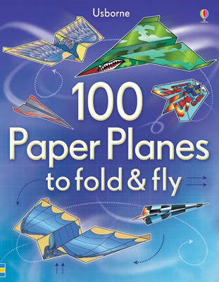 100 Paper Planes to Fold and Fly - pr_313539
