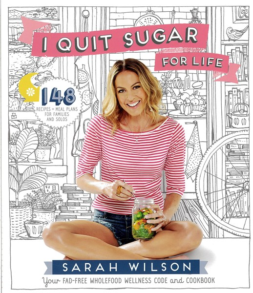 I Quit Sugar for Life: Your Fad-free Wholefood Wellness Code and Cookbook - pr_1700223