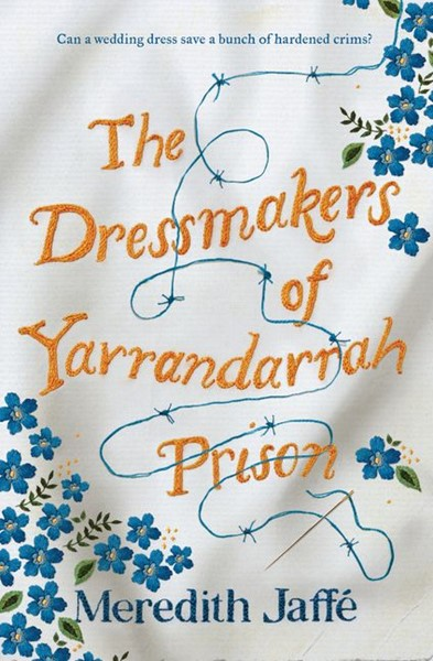 The Dressmakers of Yarrandarrah Prison -