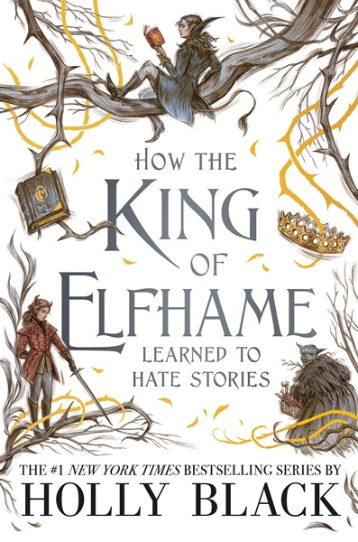 How the King of Elfhame Learned to Hate Stories -