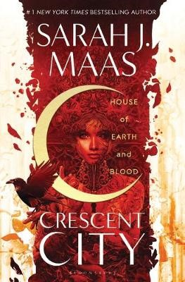The Crescent City Book 1: House of Earth and Blood -