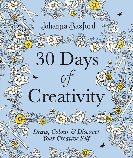 30 Days of Creativity: Draw, Colour and Discover Your Creative Self -