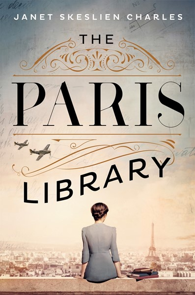 The Paris Library: a novel of courage and betrayal in Occupied Paris -