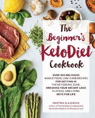 The Beginner's KetoDiet Cookbook -