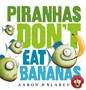 Piranhas Don't Eat Bananas with Mask -