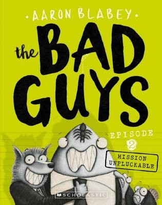 The Bad Guys Episode 2: Mission Unpluckable -