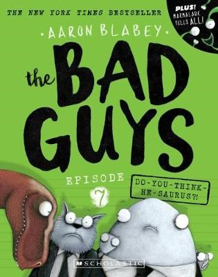 The Bad Guys Episode 7: Do-you-think-he-saurus?! -