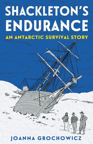 Shackleton's Endurance: An Antarctic Survival Story -