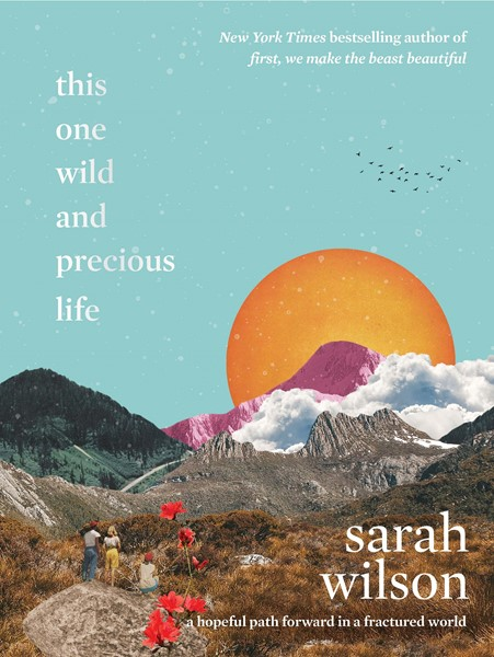 This One Wild and Precious Life: A Hopeful Path Forward in a Fractured World - pr_1836472