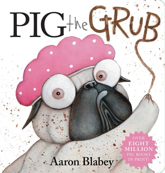 PIG THE GRUB BOARD BOOK -