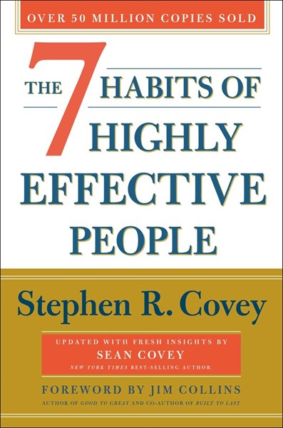 The 7 Habits of Highly Effective People -