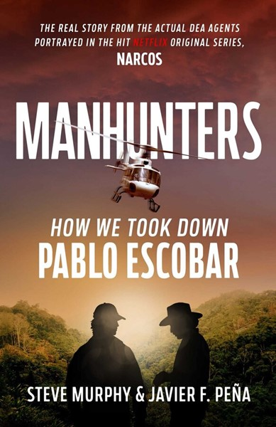 Manhunters: How We Took Down Pablo Escobar, The World's Most Wanted Criminal - pr_1776545