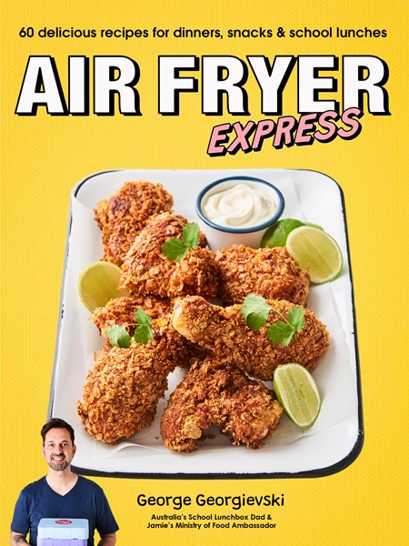 Air Fryer Express: 60 delicious recipes for dinners, snacks & school lunches -