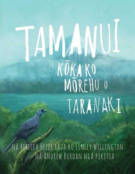 Tamanui Te Kokako Morehu O Taranaki -