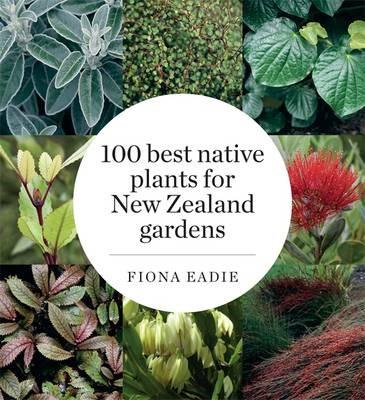 100 Best Native Plants for New Zealand Gardens - pr_428954