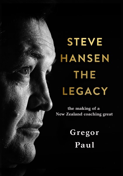 Steve Hansen: The Legacy -