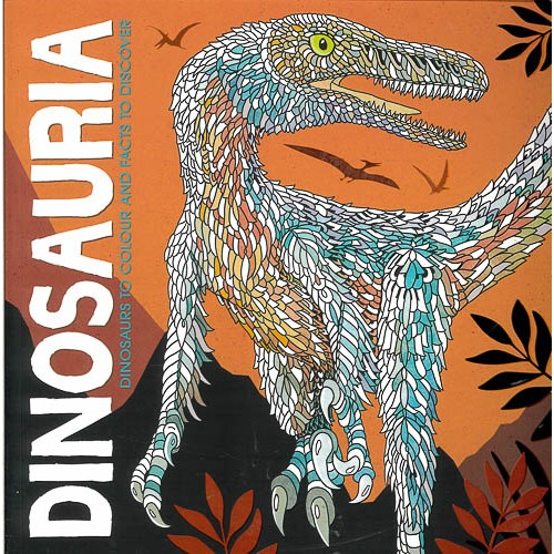 Dinosauria: Dinosaurs to Colour and Facts to Discover - pr_1773502