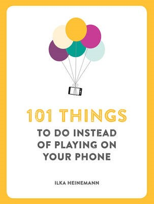 101 Things To Do Instead of Playing on Your Phone - pr_129515