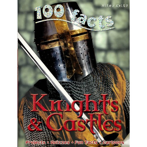 100 Facts Knights & Castles -