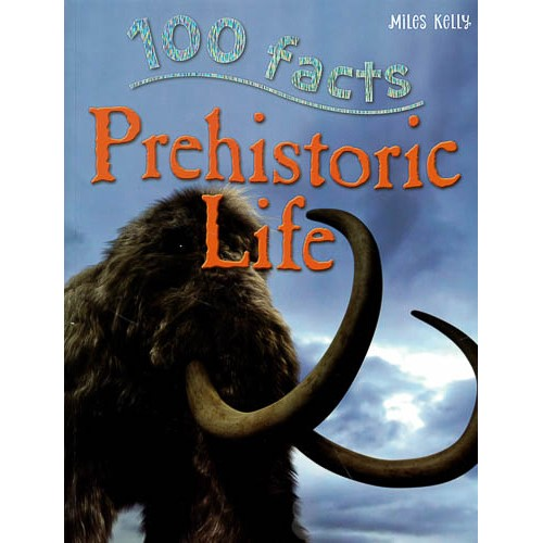 100 Facts Prehistoric Life -