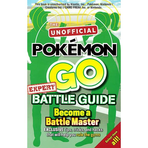 Pokemon Go Expert Battle Guide: Tips, Tricks and Hacks to help you become a Battle Master! - pr_1773534
