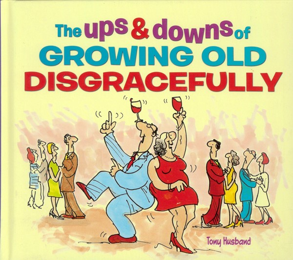 The Ups & Downs of Growing Old Disgracefully - pr_1720253