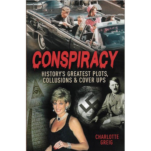 Conspiracy - Historys Greatest Plots, Collusions & Cover Ups - pr_1773850
