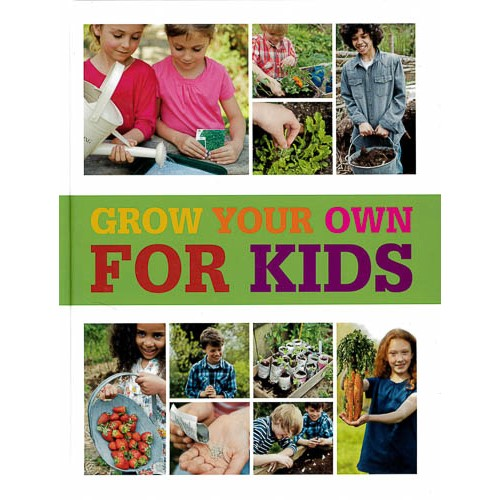 RHS Grow Your Own: For Kids: How to be a great gardener -