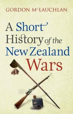 A Short History of the New Zealand Wars - pr_429045