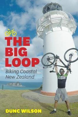 The Big Loop - Biking Coastal New Zealand -