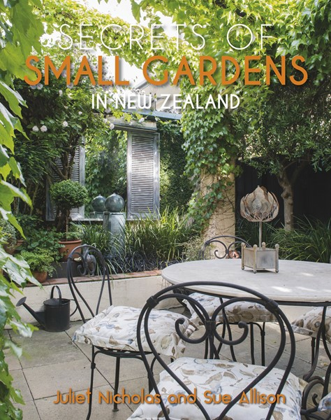 Secrets of Small Gardens in New Zealand -