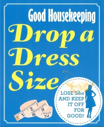 Good Housekeeping Drop a Dress Size: Lose 5lbs and keep it off for good! - pr_1773927