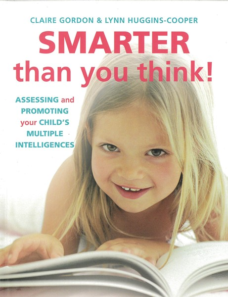 Smarter Than You Think!: Assessing and Promoting Your Child's Multiple Intelligences -