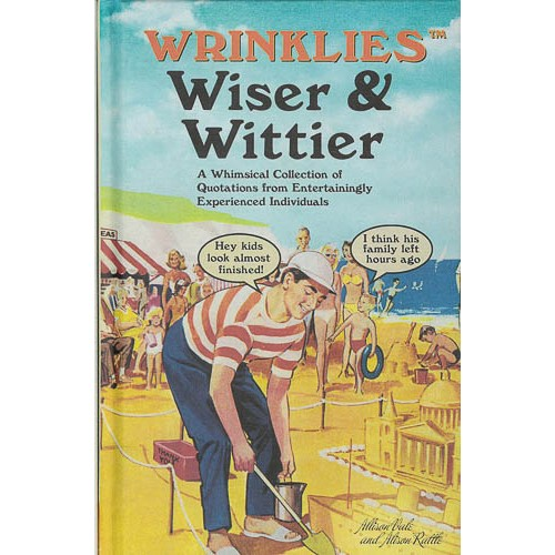 Wrinklies Wiser & Wittier: A Whimsical Collection of Quotations from Entertainingly Experienced Individuals - pr_1774014