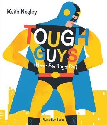 Tough Guys Have Feelings Too (Paperback) -