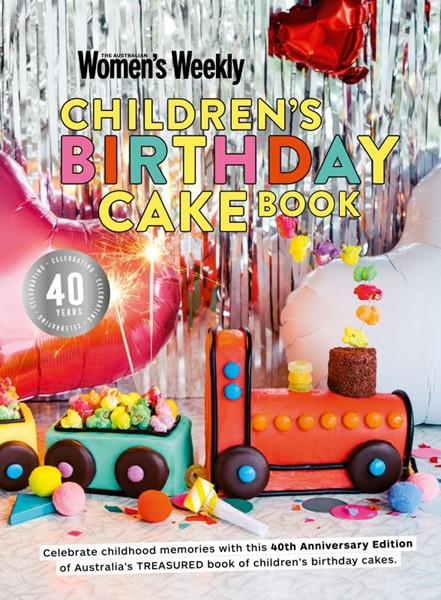 Children's Birthday Cake Book 40th Anniversary Edition -