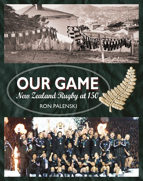 Our Game: New Zealand Rugby at 150 - pr_1772936