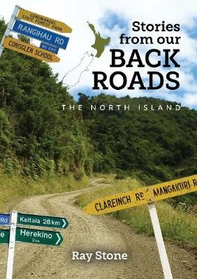 Stories From Our Back Roads North Island  -