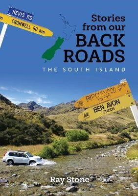 Stories From Our Back Roads South Island -