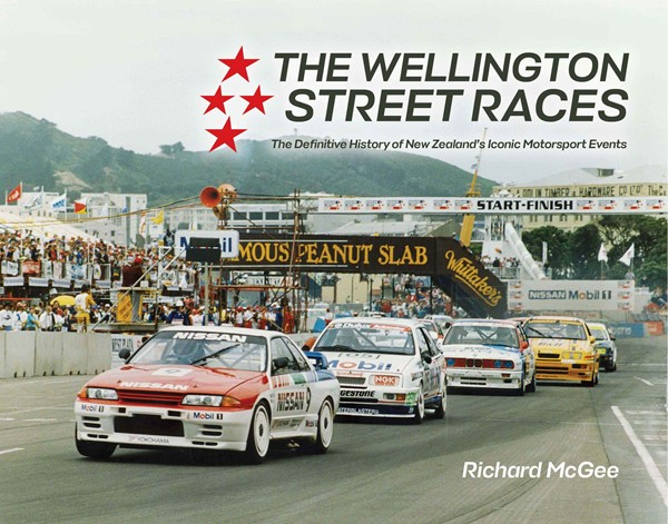 The Wellington Street Race: The Definitive History of New Zealand's Iconic Motorsport Events - pr_1837669