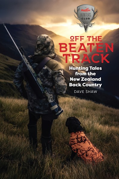 Off The Beaten Track: Hunting Tales from the New Zealand Back Country - pr_1837770