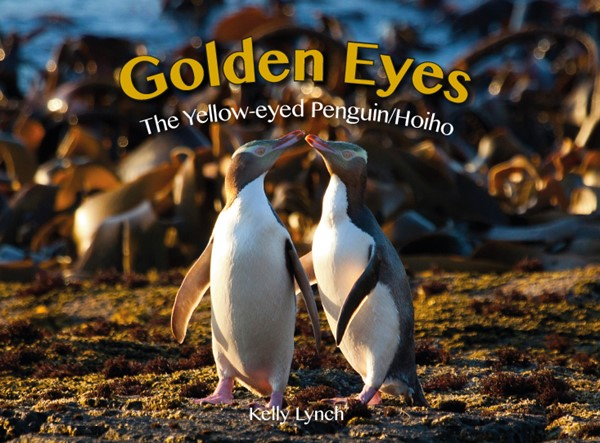 Golden Eyes: The Yellow-eyed Penguin/Hoiho -