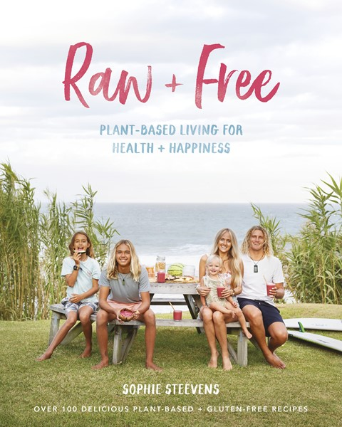 Raw & Free: Plant-Based Living for Health & Happiness -