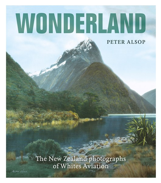 Wonderland: The New Zealand Photography of Whites Aviation - pr_1837750