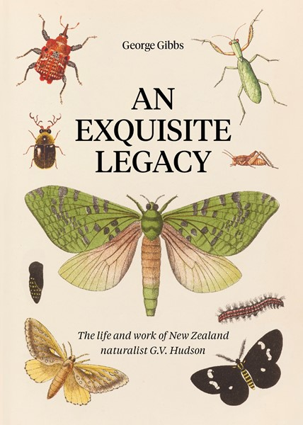 An Exquisite Legacy: The work and art of New Zealand naturalist G.V. Hudson - pr_1837755