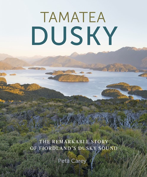 Tamatea Dusky: Conservation and history in Fiordland's Dusky Sound - pr_1837753